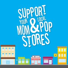 Support Mom & Pop stores